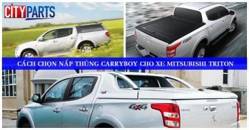 CÁCH CHỌN NẮP THÙNG CARRYBOY CHO XE MITSUBISHI TRITON